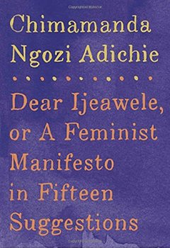 Livres Couvertures de Dear Ijeawele, or A Feminist Manifesto in Fifteen Suggestions