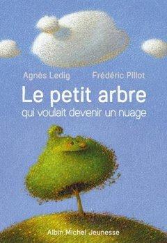 Livres Couvertures de Le petit arbre qui voulait devenir un nuage