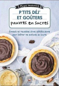 Livres Couvertures de P'tits déj' et goûters pauvres en sucres