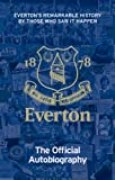 The Official Everton Autobiography (English Edition)