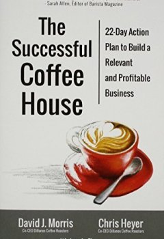 Livres Couvertures de The Successful Coffee House: 22-Day Action Plan to Create a Relevant and Profitable Business by David J. Morris (2015-06-09)