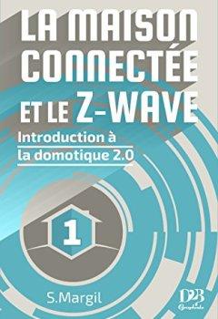 Livres Couvertures de La maison connectée et le Z-Wave - Introduction à la domotique 2.0