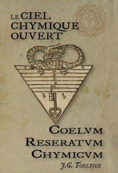 Livres Couvertures de Le Ciel Chymique Ouvert, Coelum Reseratum Chymicum, les Secrets Alchimiques des Rose-Croix d'Or