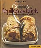 Crêpes Et Feuilles De Brick : 40 Recettes Faciles Et Gourmandes