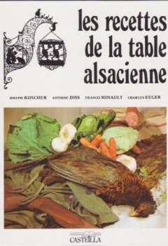 Livres Couvertures de Recettes de la table alsacienne