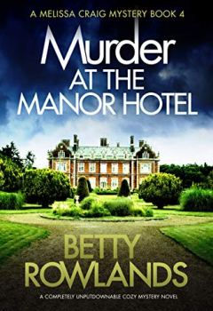 Livres Couvertures de Murder at the Manor Hotel: A completely unputdownable cozy mystery novel (A Melissa Craig Mystery Book 4) (English Edition)