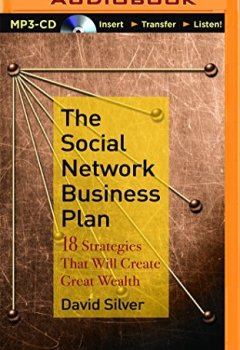 Livres Couvertures de The Social Network Business Plan: 18 Strategies That Will Create Great Wealth by David Silver (2014-10-07)
