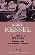 Jugements derniers : Le procès Pétain, de Nuremberg et Eichmann