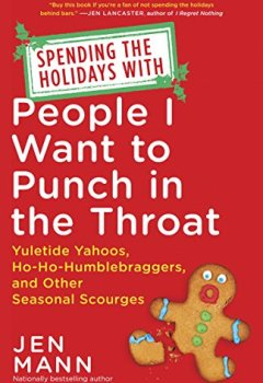 Livres Couvertures de Spending the Holidays with People I Want to Punch in the Throat: Yuletide Yahoos, Ho-Ho-Humblebraggers, and Other Seasonal Scourges