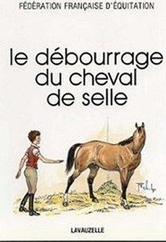 Livres Couvertures de Le débourrage du cheval de selle