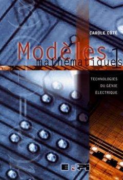 Livres Couvertures de Modèles mathématiques, tome 1 : Technologies du génie électrique