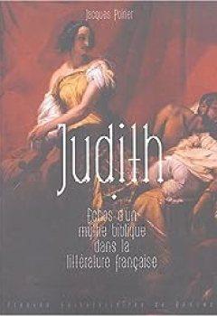 Livres Couvertures de Judith : Echos d'un mythe biblique dans la littérature française