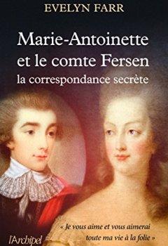 Livres Couvertures de Marie-Antoinette et le comte de Fersen: La correspondance secrète