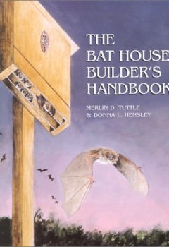 Abdeckungen The Bat House Builder's Handbook