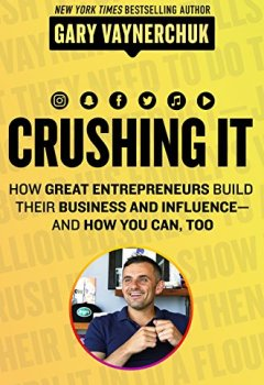 Livres Couvertures de Crushing It!: How Great Entrepreneurs Build Their Business and Influence—and How You Can, Too