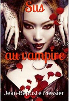 Livres Couvertures de Sus au vampire (Les portes d'Euphoria t. 3)