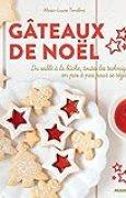 Gâteaux de Noël - Du sablé à la bûche, toutes les techniques en pas à pas pour se régaler (Hors collection Mango Art de vivre)