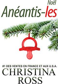 Livres Couvertures de Anéantis-les : Noël