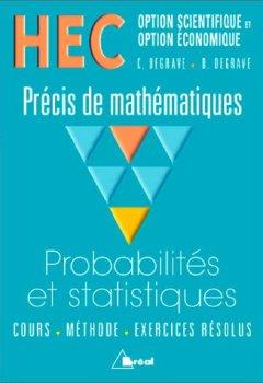 Livres Couvertures de HEC - Options scientifique et Option économique - Précis de mathémathiques : Probabilités et Statistiques