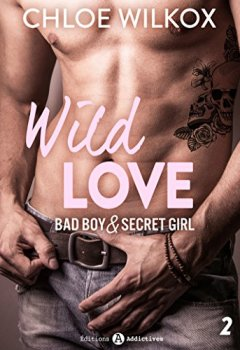 Livres Couvertures de Wild Love - 2: Bad boy & secret girl