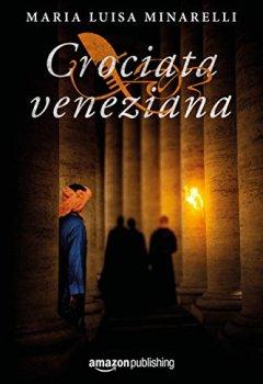 Livres Couvertures de Crociata veneziana (Veneziano Series Vol. 4) (Italian Edition)