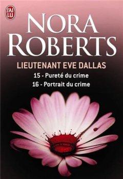 Livres Couvertures de Lieutenant Eve Dallas, Tome 15 & 16 : Pureté du crime ; Portrait du crime