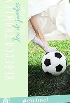 Livres Couvertures de Secrets de vestiaires (Tome 3) - Jeu de jambes