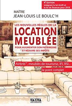 Livres Couvertures de Les nouvelles règles de la location meublée pour augmenter son patrimoine et réduire ses impôts: Airbnb(c), meublés de tourisme, IFI, RSI...