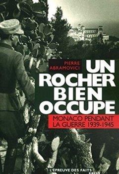 Livres Couvertures de Un rocher bien occupé : Monaco pendant la guerre 1939-1945