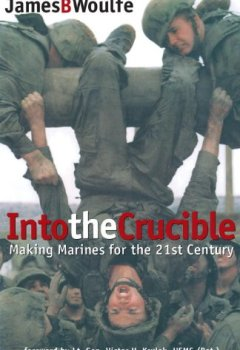 Buchdeckel von Into the Crucible: Making Marines for the 21st Century