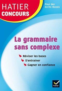 Livres Couvertures de Hatier concours - La grammaire sans complexe: Remise à niveau en grammaire pour réussir les concours de la fonction publique