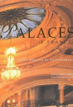 Livres Couvertures de Palaces de France : Vie et mémoire de l'extravagance