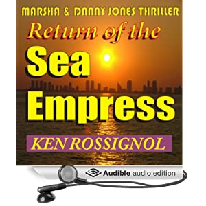 Return of The Sea Empress: A Marsha & Danny Jones Thriller, Book 2