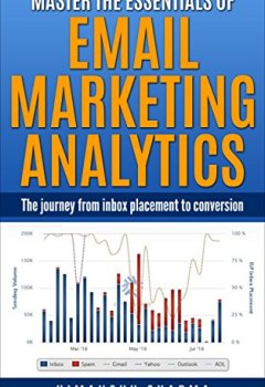 Livres Couvertures de Master the Essentials of Email Marketing Analytics: The journey from inbox placement to conversion (English Edition)