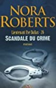 Lieutenant Eve Dallas, Tome 26 : Scandale du crime