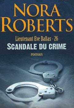 Livres Couvertures de Lieutenant Eve Dallas, Tome 26 : Scandale du crime