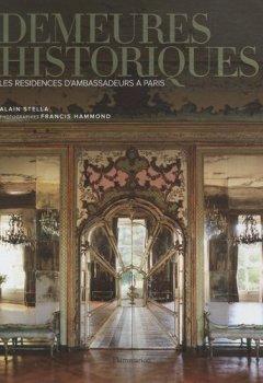 Livres Couvertures de Demeures historiques : Les résidences d'ambassadeurs à Paris