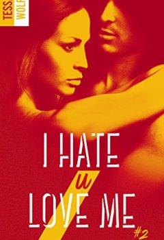 Livres Couvertures de I hate U love me - tome 2
