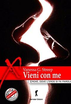 Copertina del libro di Vieni con me (Damster - Eroxè, dove l'eros si fa parola)