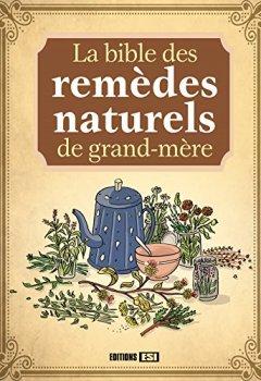 Livres Couvertures de La bible des remèdes naturels de grand-mère
