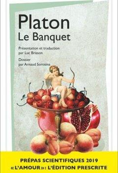 Livres Couvertures de Le Banquet, Platon - Prépas scientifiques 2018-2019 - Edition prescrite - Thème philosophie