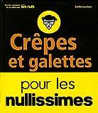 Crêpes Et Galettes Pour Les Nullissimes