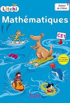 Didier Fritz - Litchi Mathématiques CE1 - Fichier élève - Ed. 2016 2019