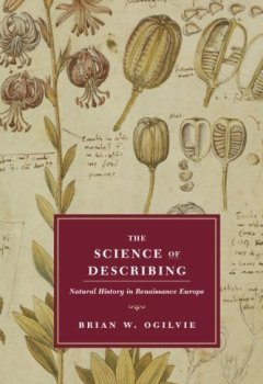 Livres Couvertures de The Science of Describing: Natural History in Renaissance Europe