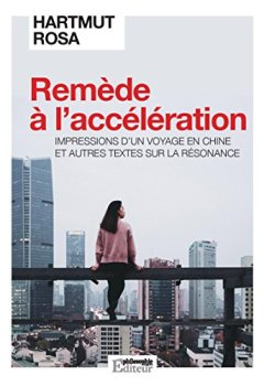 Livres Couvertures de Remède à l'accélération: Impressions d'un voyage en Chine et autres textes sur la résonance