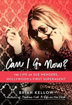 Livres Couvertures de Can I Go Now?: The Life of Sue Mengers, Hollywood's First Superagent