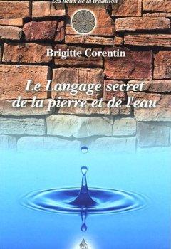 Livres Couvertures de Le langage secret de la pierre et de l'eau