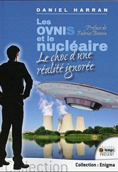 Livres Couvertures de Les Ovnis et le nucléaire - Le choc d'une réalité ignorée