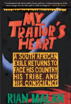 Buchdeckel von My Traitor's Heart: A South African Exile Returns to Face His Country, His Tribe, and His Conscience (NONE)
