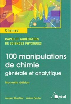 Livres Couvertures de 100 manipulations de chimie : Générale et analytique